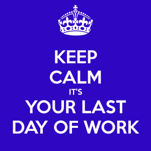 keep-calm-it-s-your-last-day-of-work